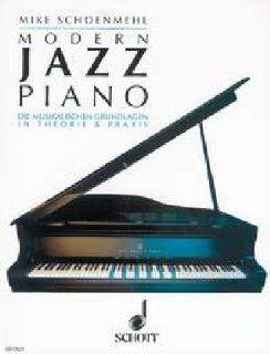 Modern Jazz Piano Die musikalischen Grundlagen in Theorie und Praxis