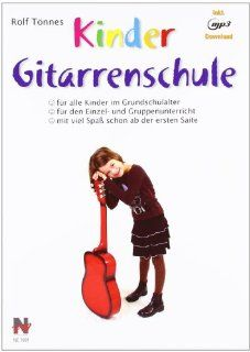 Kindergitarrenschule Die neue Gitarrenschule für Kinder im