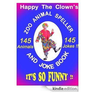 Happy the Clowns Zoo Animal Speller and Joke Book   145 Animals! 145