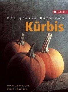 Das große Buch vom Kürbis: Michel Brancucci, Erica
