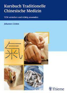 Kursbuch Traditionelle Chinesische Medizin. TCM verstehen und richtig