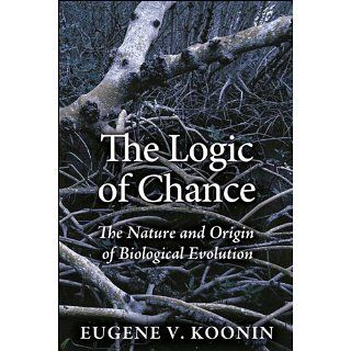 The Logic of Chance The Nature and Origin of Biological Evolution (FT