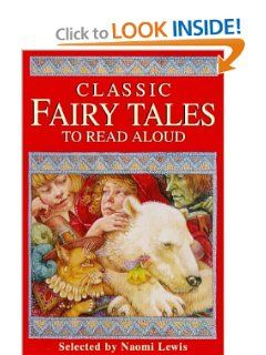 Classic Fairy Tales to Read Aloud (Gift Books) Naomi Lewis