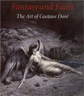 Fantasy and Faith The Art of Gustave Dore Mr. Eric Zafran, Robert