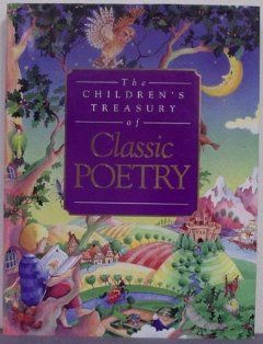 The Childrens Treasury of Classic Poetry Nicola Baxter (editor