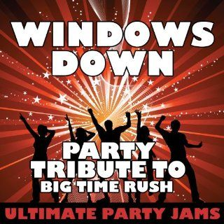 Windows Down (Party Tribute to Big Time Rush)   Single