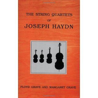 The String Quartets of Joseph Haydn Floyd Grave, Margaret Grave