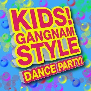 Kids! Gangnam Style   Dance Party! (Cutie Baby)   Single