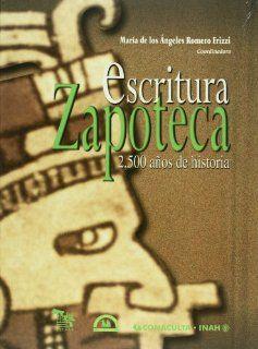 Escritura zapoteca. 2, 500 anos de historia (Spanish Edition) Maria