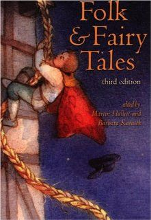 Folk and Fairy Tales (3rd Edition) Martin Hallett, Barbara Karasek