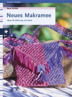 Neues Makramee. Ideen für Wohnung und Mode Irene Fackler