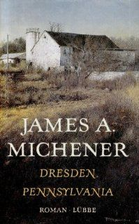 Dresden, Pennsylvania. Roman James A. Michener, Gerhard